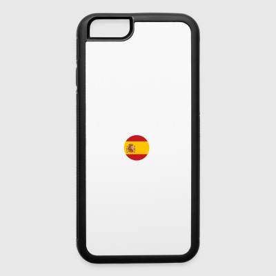 DON T NEED THERAPIE WANT GO SPAIN - iPhone 6/6s Rubber Case