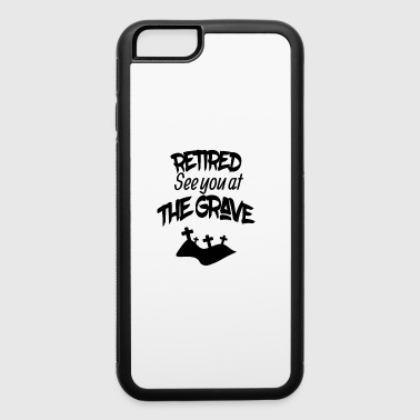 Retired See You At The Grave - iPhone 6/6s Rubber Case