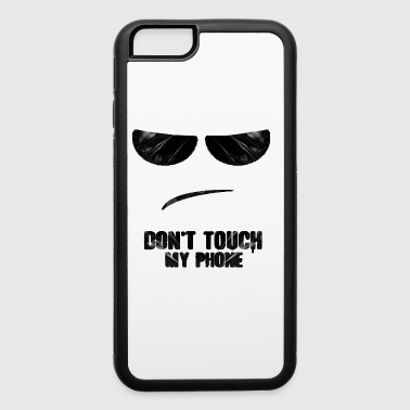 Don t Touch My Phone - iPhone 6/6s Rubber Case
