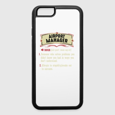 Airport Manager Dictionary Term Sarcastic - iPhone 6/6s Rubber Case