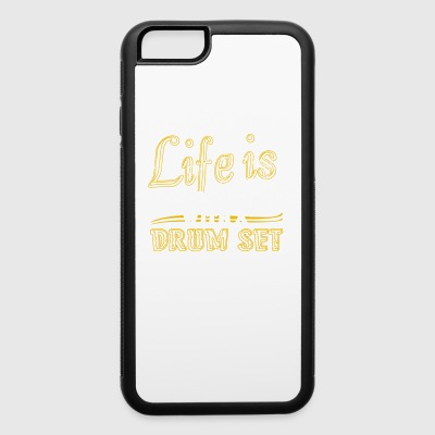 Life Is Better With Drum Set Shirts - iPhone 6/6s Rubber Case