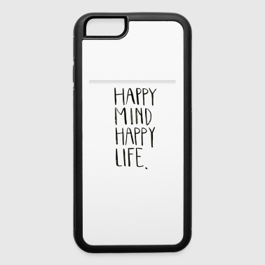 Happy Mind Happy Life - iPhone 6/6s Rubber Case