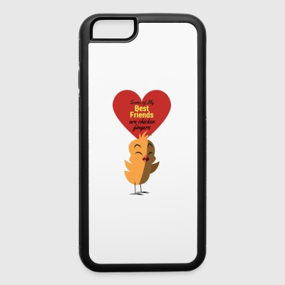 Some of my best friends are chicken fingers - iPhone 6/6s Rubber Case