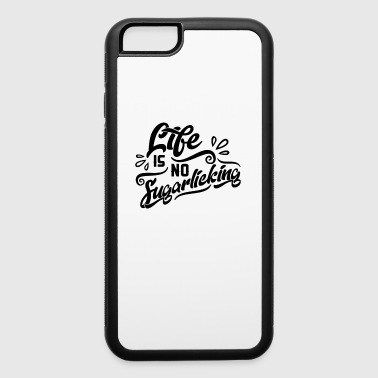 Life is no sugarlicking funny t shirt - iPhone 6/6s Rubber Case