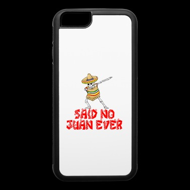 Cinco De Mayo - Pay For The Wall Said No Juan Ever - iPhone 6/6s Rubber Case