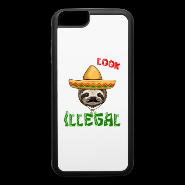 Just Look Illegal Sloth - iPhone 6/6s Rubber Case
