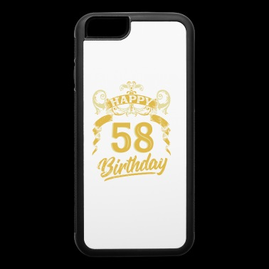 58 Years Birthday Happy Bday Birthday Gift Present - iPhone 6/6s Rubber Case