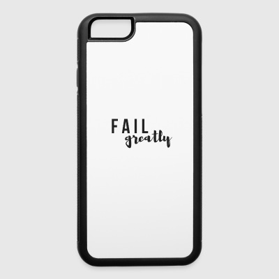 FAIL_greatly_BLACK - iPhone 6/6s Rubber Case