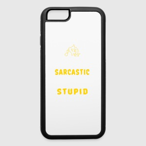If you don t want a sarcastic - iPhone 6/6s Rubber Case