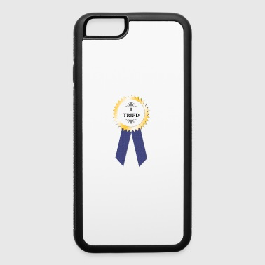 I Tried Award - iPhone 6/6s Rubber Case