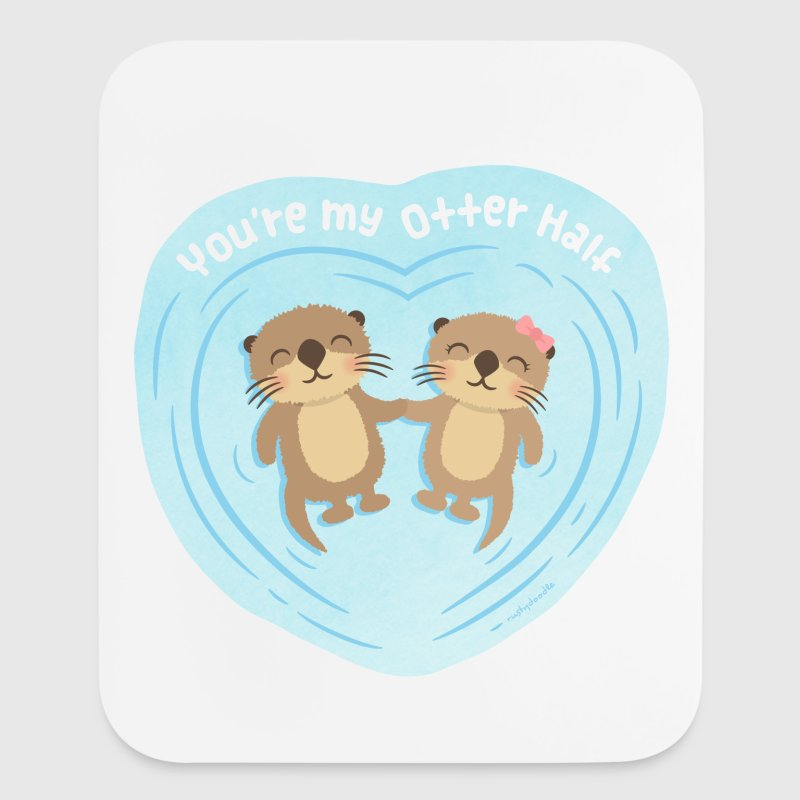 You Are My Otter Half - Mouse pad Vertical