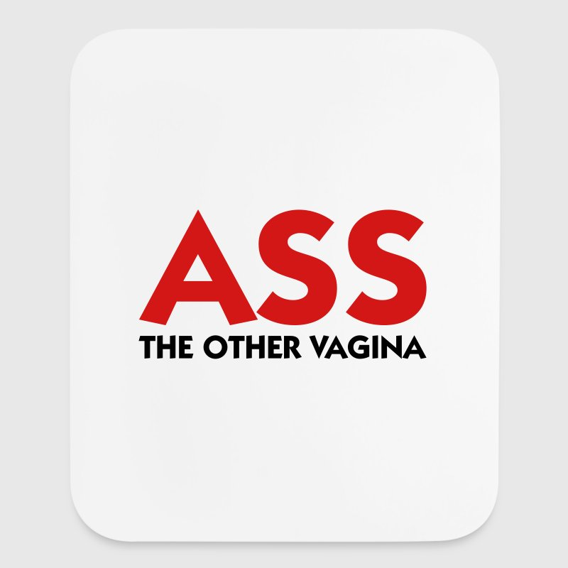 Ass: The other Vagina! - Mouse pad Vertical