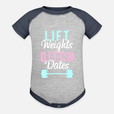 Lifting Lift Weights Ditch Dates - Contrast Baby Bodysuit