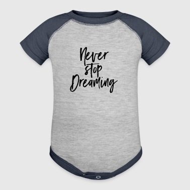 Never Stop Dreaming classic design - Baby Contrast One Piece