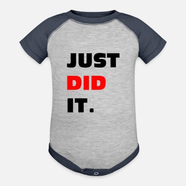 Just Did It Just Did It - Contrast Baby Bodysuit