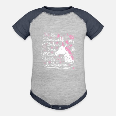 Yourself Be Yourself Unless You Can Be A Unicorn - Baby Contrast One Piece