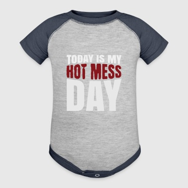 Today Is My Hot Mess Day Funny - Baby Contrast One Piece