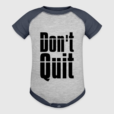 do not quit do not give it up do it text logo desi - Baby Contrast One Piece