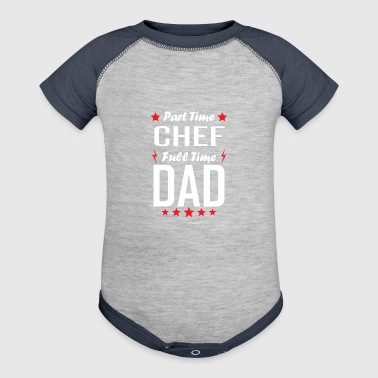 Part Time Chef Full Time Dad - Baby Contrast One Piece
