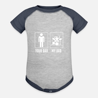 Dad Your Dad My Dad Drummer Drums - Contrast Baby Bodysuit