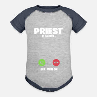 Catholic Priest is calling and I must go - Baseball Baby Bodysuit