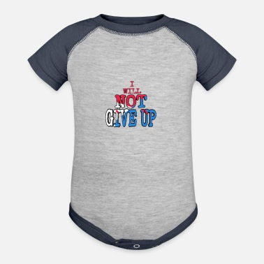 I WILL NOT GIVE UP - Baseball Baby Bodysuit