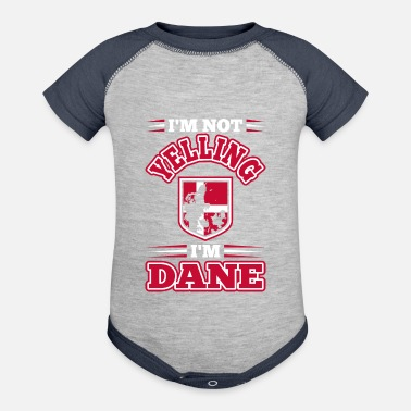 Yell Im Not Yelling Im Dane - Contrast Baby Bodysuit