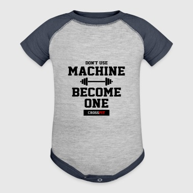 Don t use machine become one crossfit - Baby Contrast One Piece