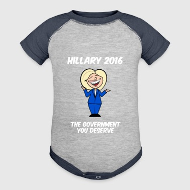 Hillary government you deserve - Baby Contrast One Piece
