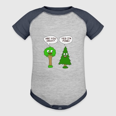 Beautiful Nature Tree Tshirt Design Are You Okay? Yes I'm Pine! - Baby Contrast One Piece