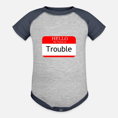 Hello My Name Is Hello My Name Is Trouble - Contrast Baby Bodysuit