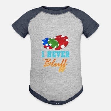 Bluff I Never Bluff - Contrast Baby Bodysuit