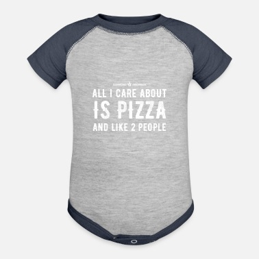 Care All I care about is pizza and like 2 people - Contrast Baby Bodysuit