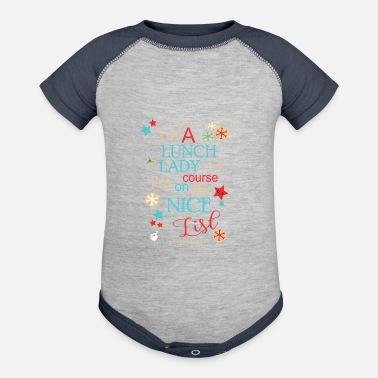 Lunch Funny Christmas Lunch Lady Gift I'm A Lunch Lady Of Course I'm On The Nice List - Baseball Baby Bodysuit