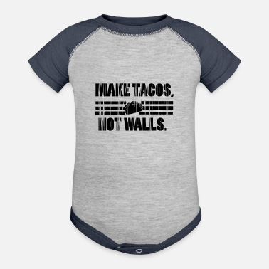 Wall Make tacos not walls - Contrast Baby Bodysuit