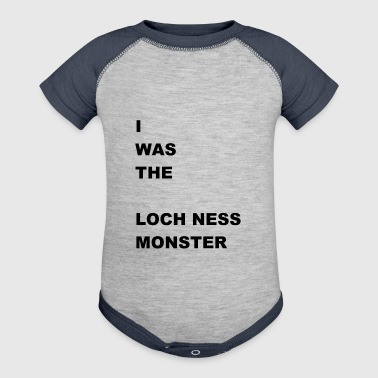 i WAS The Loch Ness Monster - Baby Contrast One Piece