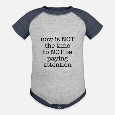 Pay Paying Attention - Contrast Baby Bodysuit