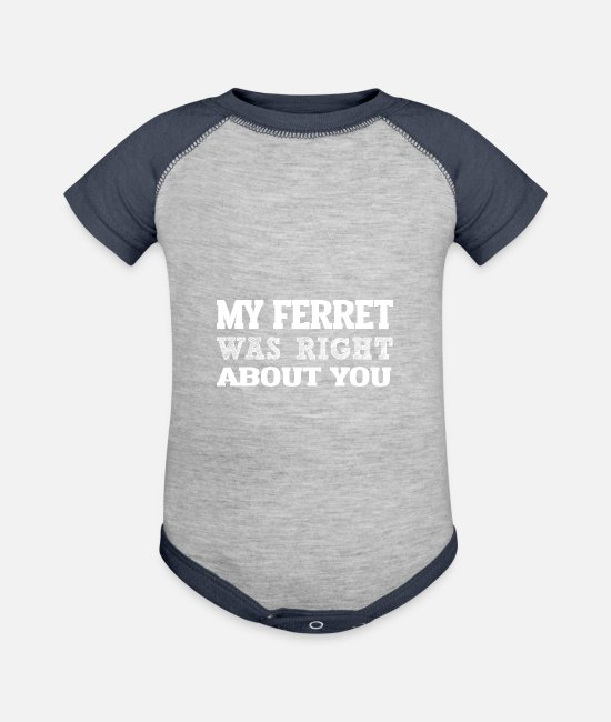 Ferret Baby One Pieces - My FERRET Right ABout You i g - Baseball Baby Bodysuit heather gray/navy