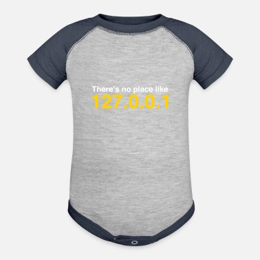 Computer NERD HUMOR: There's No Place Like Localhost - Contrast Baby Bodysuit
