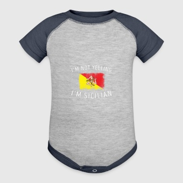 I'm Not Yelling I'm Sicilian Sicily Pride Design - Baby Contrast One Piece