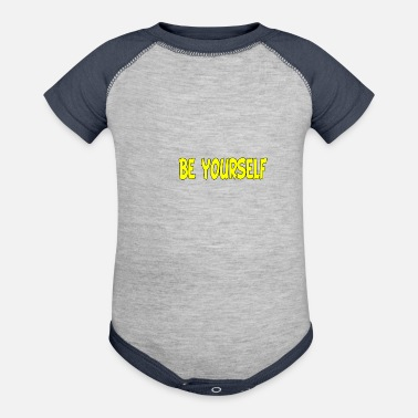 Be Yourself Be Yourself - Baseball Baby Bodysuit