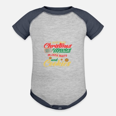 Christmas Just Need Christmas Movies Pajama Pants And Cookie - Contrast Baby Bodysuit