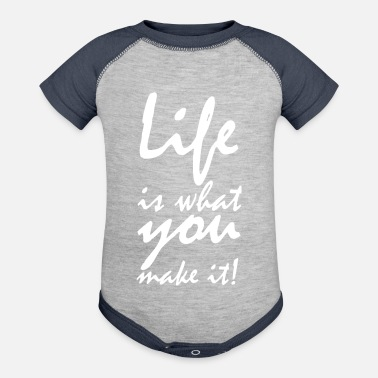 life is what you make it - Baseball Baby Bodysuit