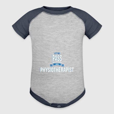 let me pass Physiotherapist gift birthday - Baby Contrast One Piece