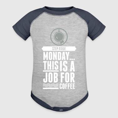 This Is A Job For A Coffee! - Baby Contrast One Piece
