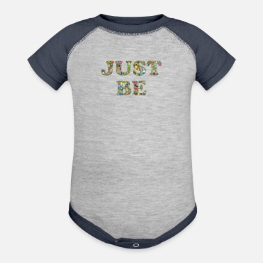 Just just be - Contrast Baby Bodysuit