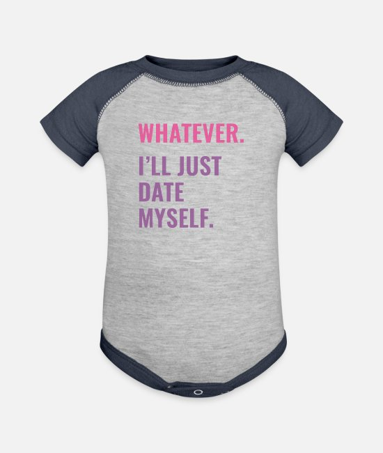 Love Baby One Pieces - Whatever. I'll Just Date Myself - Anti Valentine - Baseball Baby Bodysuit heather gray/navy