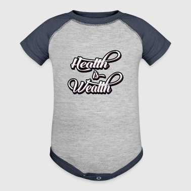 health is wealth - Baby Contrast One Piece