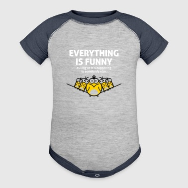 Everything Is Funny As Long As It Happens To Other - Baby Contrast One Piece