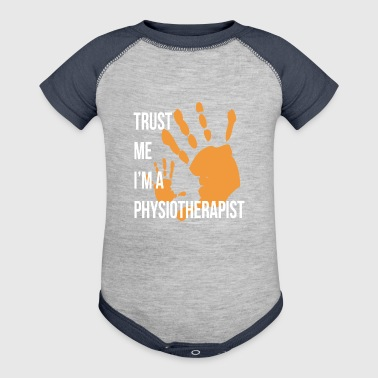 Trust Me I m a Physiotherapist Funny Physiotherapy - Baby Contrast One Piece